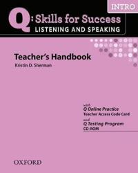 Q Skills for Success Listening and Speaking: Intro: Teacher's Book with Testing Program CD-ROM