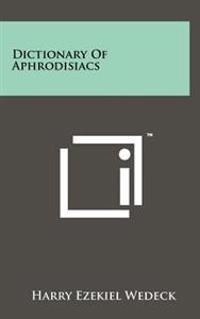 Dictionary of Aphrodisiacs