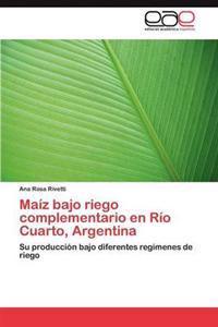 Maiz Bajo Riego Complementario En Rio Cuarto, Argentina