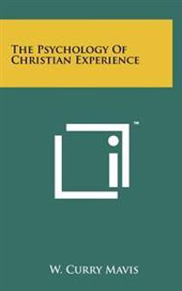 The Psychology of Christian Experience