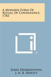 A Mohawk Form of Ritual of Condolence, 1782
