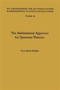 The Mathematical Apparatus for Quantum-Theories