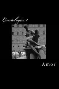 Cantologia I: Amor