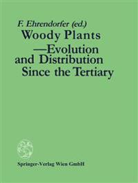 Woody Plants - Evolution and Distribution Since the Tertiary