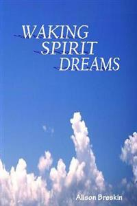Waking Spirit Dreams