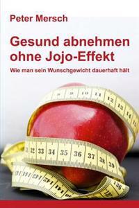 Gesund Abnehmen Ohne Jojo-Effekt: Wie Man Sein Wunschgewicht Dauerhaft Halt