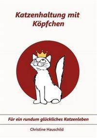Katzenhaltung Mit K Pfchen