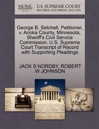 George B. Setchell, Petitioner, V. Anoka County, Minnesota, Sheriff's Civil Service Commission. U.S. Supreme Court Transcript of Record with Supporting Pleadings
