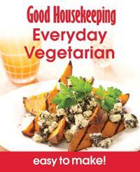 Good Housekeeping Easy To Make! Everyday Vegetarian