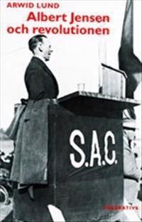 Albert Jensen och revolutionen - Syndikalismens revolutionära idéer 1900-19