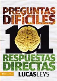101 Preguntas Dificiles / 101 Respuestas Directas / 101 Difficult Questions and 101 Difficult Answers