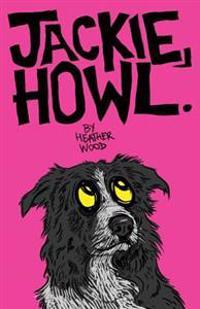 Jackie, Howl