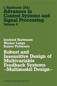 Robust and Insensitive Design of Multivariable Feedback Systems -- Multimodel Design --