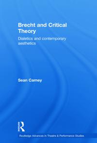 Brecht and critical theory - dialectics and contemporary aesthetics