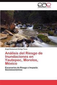 Analisis del Riesgo de Inundaciones En Yautepec, Morelos, Mexico