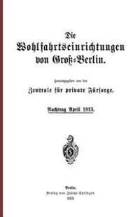 Die Wohlfahrtseinrichtungen Von Gro -Berlin