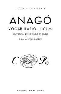 Anago,vocabulario Lucumi/ Anago,vocabulary Lucumi