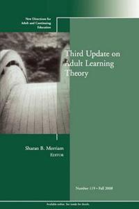 Third Update on Adult Learning Theory: New Directions for Adult and Continuing Education, Number 119
