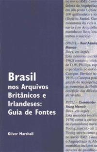 Brasil nos Arquivos BritGnicos e Irlandeses