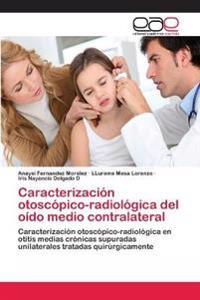 Caracterizacion Otoscopico-Radiologica del Oido Medio Contralateral