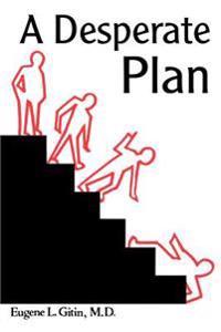 A Desperate Plan