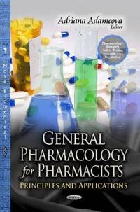 General pharmacology for pharmacists - principles and applications