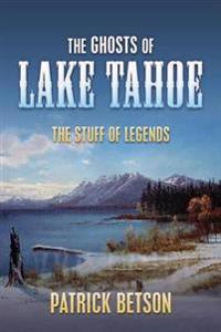 The Ghosts of Lake Tahoe