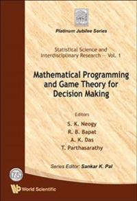 Mathematical Programming And Game Theory For Decision Making