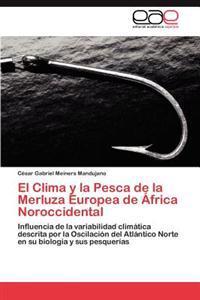 El Clima y La Pesca de La Merluza Europea de Africa Noroccidental