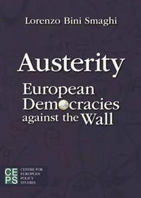 Austerity: European Democracies Against the Wall