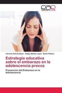 Estrategia Educativa Sobre El Embarazo En La Adolescencia Precoz