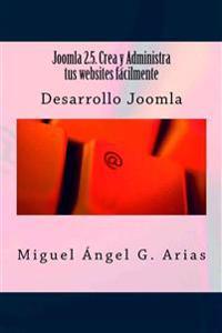 Joomla 2.5. Crea Y Administra Tus Websites Fácilmente