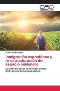 Inmigracion Espontanea y Re Estructuracion del Espacio Misionero