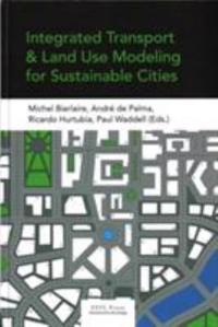 Integrated Transport & Land Use Modeling for Sustainable Cities