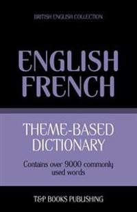 Theme-Based Dictionary British English-French - 9000 Words