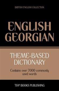 Theme-Based Dictionary British English-Georgian - 7000 Words