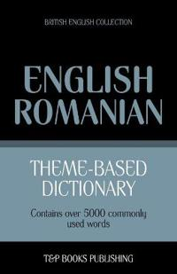 Theme-Based Dictionary British English-Romanian - 5000 Words