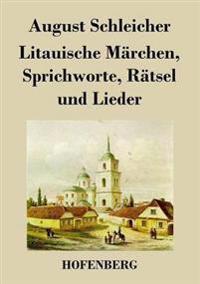 Litauische Marchen, Sprichworte, Ratsel Und Lieder