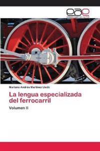 La Lengua Especializada del Ferrocarril