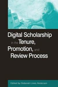Digital Scholarship in the Tenure, Promotion, and Review Process