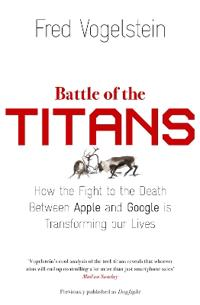 Battle of the titans - how the fight to the death between apple and google