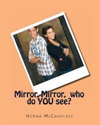 Mirror, Mirror, Who Do You See?