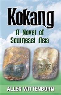 Kokang: A Novel of Southeast Asia