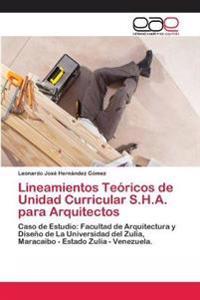 Lineamientos Teoricos de Unidad Curricular S.H.A. Para Arquitectos