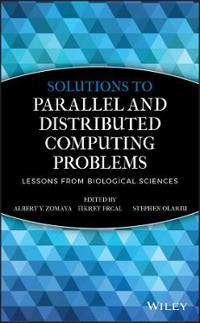 Solutions to Parallel and Distributed Computing Problems: Lessons from Biological Sciences