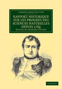 Rapport Historique Sur Les Progres Des Sciences Naturelles Depuis 1789, Et Sur Leur Etat Actuel