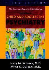 Textbook of Child and Adolescent Psychiatry