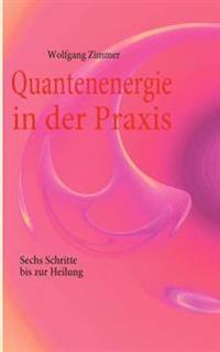 Quantenenergie in Der Praxis