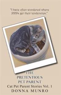 The Pretentious Pet Parent Vol. 1: The Cat Petparent Blog