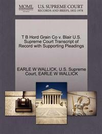 T B Hord Grain Co V. Blair U.S. Supreme Court Transcript of Record with Supporting Pleadings
